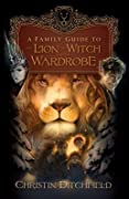 A Family Guide to the Lion, the Witch, and the Wardrobe
