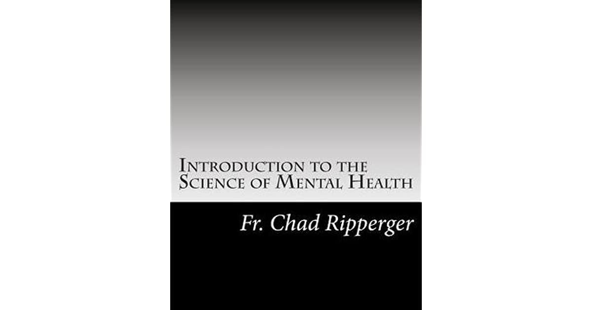 Introduction to the Science of Mental Health by Chad Ripperger