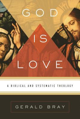 God Is Love by Gerald L. Bray