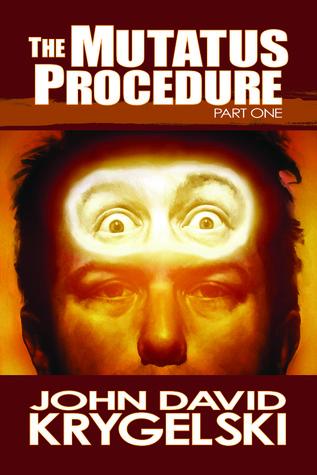 The Mutatus Procedure by John David Krygelski