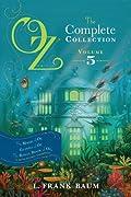 The Magic of Oz; Glinda of Oz; The Royal Book of Oz - Book 5