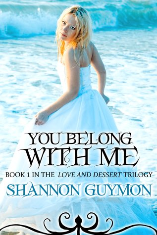 You Belong with Me (Love and Dessert Trilogy, #1)