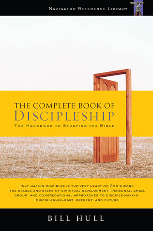 The Complete Book of Discipleship by Bill Hull