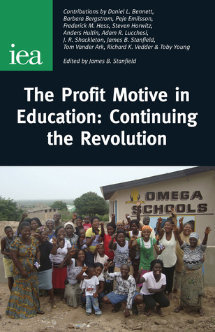 The Profit Motive in Education: Continuing the Revolution