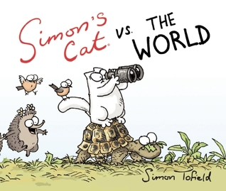 Simon's Cat vs. the World (Simon's Cat, #4)