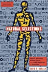 Natural Selections: Selfish Altruists, Honest Liars, and Other Realities of Evolution