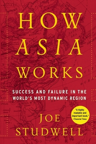 How Asia Works - Joe Studwell