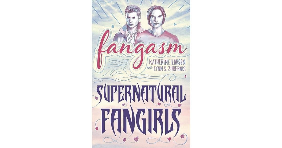 Fangasm: Supernatural Fangirls by Katherine Larsen