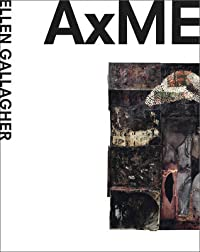 Ellen Gallagher: AxME