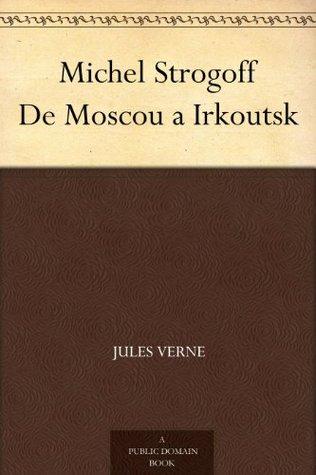 Michel Strogoff: De Moscou a Irkoutsk