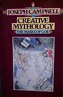 Creative Mythology (The Masks of God, #4)