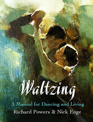 Waltzing: A Manual for Dancing and Living