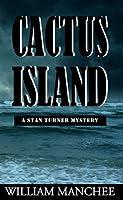 Cactus Island (A Stan Turner Mystery #7)