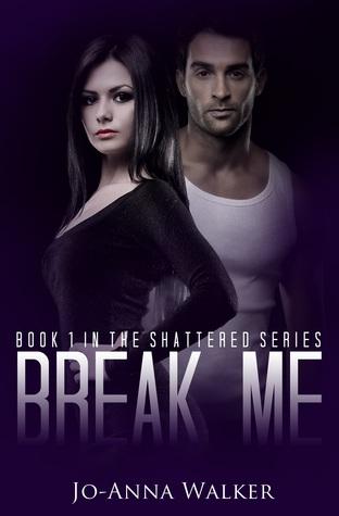 Break Me by Jo-Anna Walker
