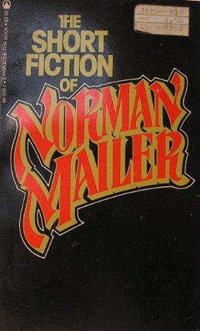 The Short Fiction of Norman Mailer (Tom Doherty Associates)