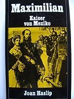 Maximilian Kaiser von Mexiko