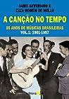 A Cancao No Tempo: 85 Anos de Musicas Brasileiras - Vol.1