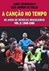 A Cancao No Tempo: 85 Anos de Musicas Brasileiras - Vol.2