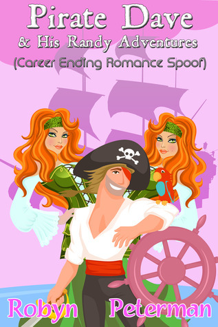 Robyn Peterman - Handcuffs and Happily Ever Afters 1.5 - Pirate Dave and His Randy Adventures