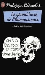 Le Grand Livre De L Humour Noir By Philippe Heracles