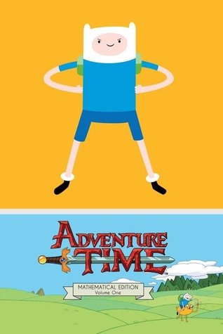 Adventure Time Mathematical Edition Vol. 1 by Ryan North