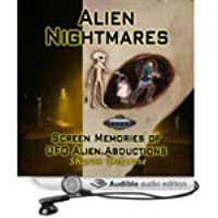 Alien Nightmares: Screen Memories of UFO Alien Abductions