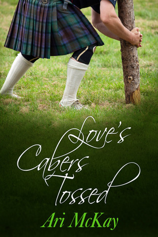 Love's Cabers Tossed by Ari McKay