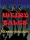 Weird Tales by Richard   Ferguson
