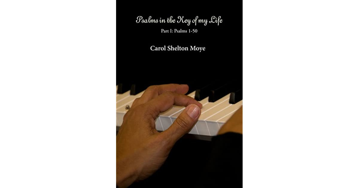 Psalms in the Key of My life by Carol Shelton Moye