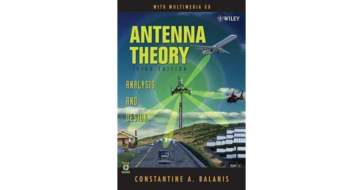 Antenna Theory: Analysis and Design by Constantine A  Balanis