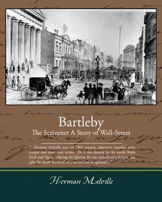 Bartleby, the Scrivener a Story of Wall-Street (eBook)
