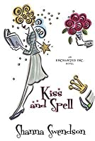 Kiss and Spell (Enchanted, Inc., #7)