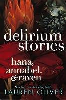Delirium Stories: Hana, Annabel, & Raven (Delirium, #0.5, #1.5, #2.5)