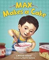 Max Makes a Cake