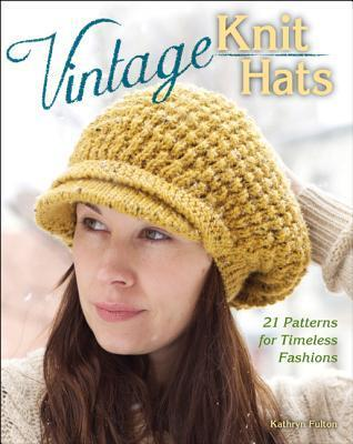 Vintage Knit Hats 21 Patterns for Timeless Fashions