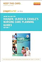 Ulrich & Canale's Nursing Care Planning Guides Access Code: Prioritization, Delegation, and Critical Thinking
