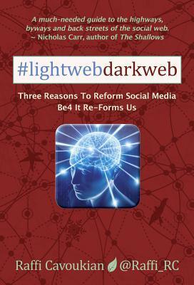 Lightweb Darkweb by Raffi Cavoukian