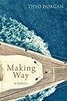 Making Way. Theo Dorgan