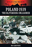 Poland 1939: The Blitzkreig Unleashed