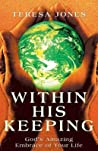 Within His Keeping: God's Amazing Embrace of Your Life