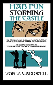 Hab Pun Storming the Castle: The Continuing Saga & Delicious Misadventures of Wilmer P. Cohen: Widower, Warrior, Hollywood Stuntman (Volume 3)