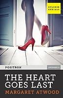 The Heart Goes Last (Positron, Episode 4)