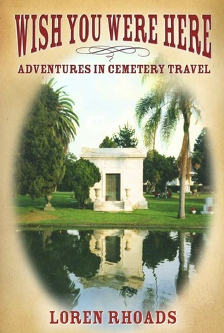 Wish You Were Here: Adventures in Cemetery Travel