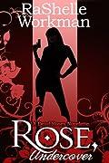 Rose, Undercover