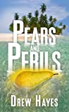Pears and Perils