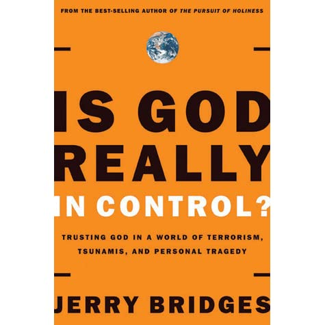 Is god really in control trusting god in a world of hurt by is god really in control trusting god in a world of hurt by jerry bridges fandeluxe Images