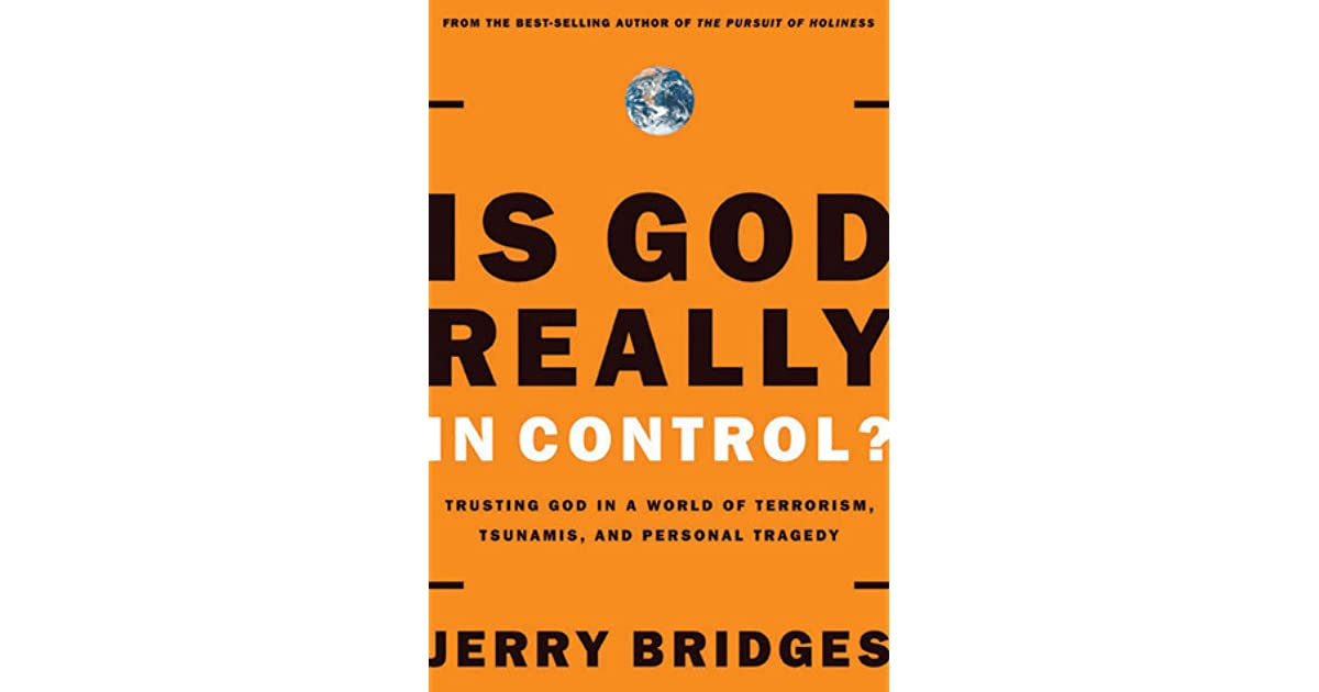 Is god really in control trusting god in a world of hurt by jerry is god really in control trusting god in a world of hurt by jerry bridges fandeluxe Images