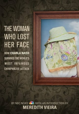 The Woman Who Lost Her Face: How Charla Nash Survived the World's