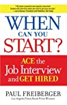 When Can You Start? Ace the Job Interview and Get Hired