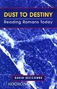 Dust to Destiny: Reading Romans Today
